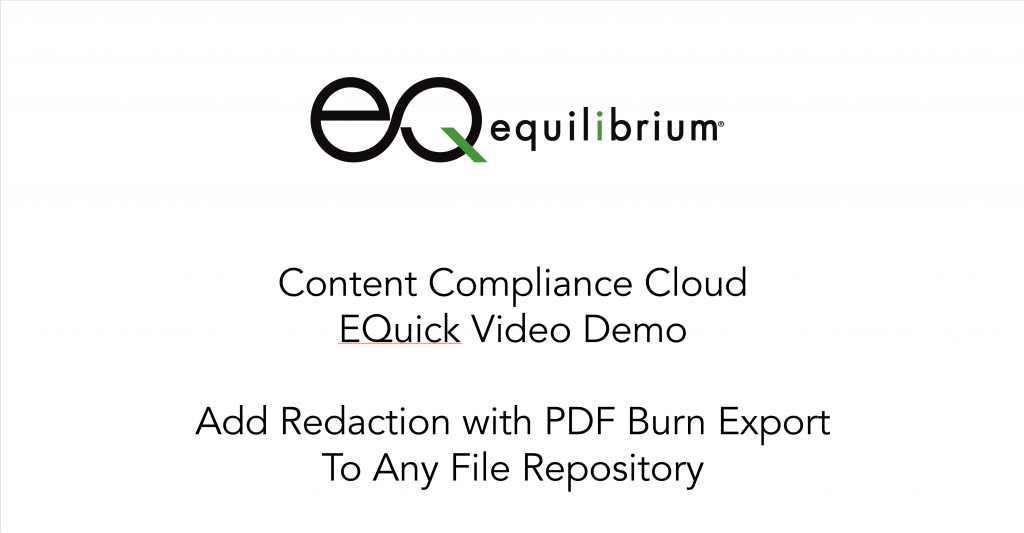 Equilibrium's Content Compliance Cloud Adds Redaction – EQuick Video